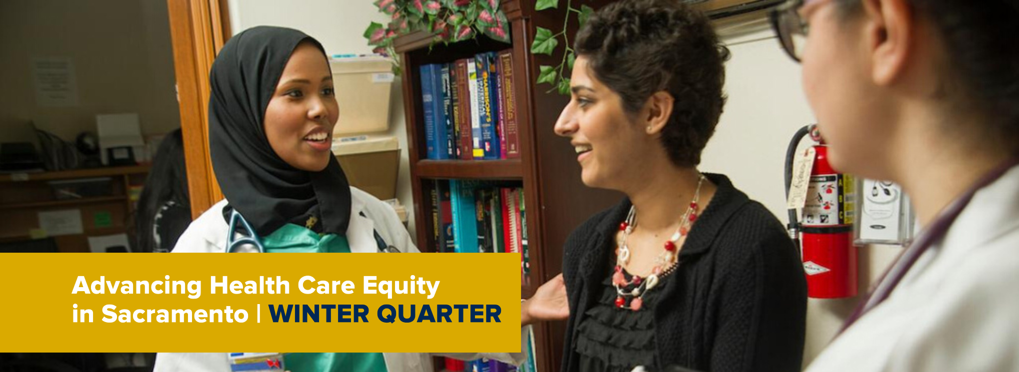 New Course Winter 2021: Advancing Health Care Equity Quarter at Aggie Square