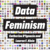 Save the Date for the Data Feminism Symposium – May 12, 2021!